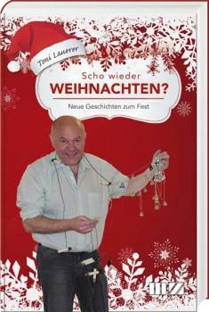 Toni Lauerer - Scho wieder Weihnachten
