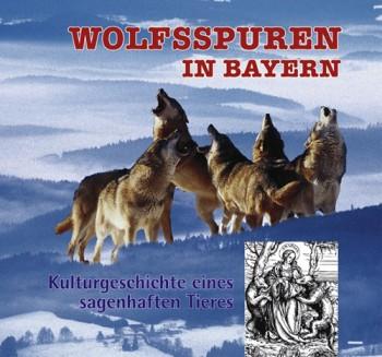 Wolfsspuren in Bayern
