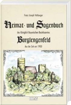 Heimat- und Sagenbuch des ehemaligen Königlich Bayerischen Bezirksamts Burglengenfeld aus der Zeit um 1900
