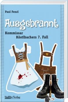 Ausgebrannt - Kommissar Köstlbachers 7. Fall
