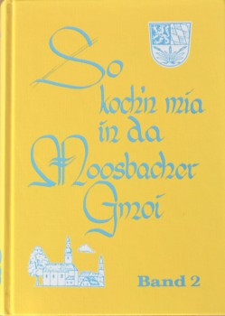 So koch'n mia in da Moosbacher Gmoi - Moosbacher Kochbuch Band 2