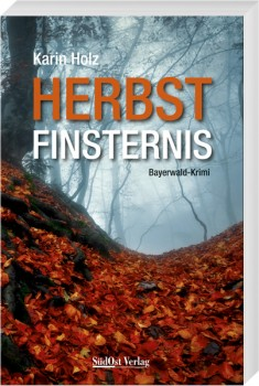 Herbstfinsternis – Ein Bayerwaldkrimi
