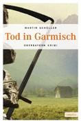 Der Tod in Garmisch – Krimi aus dem Werdenfelser Land