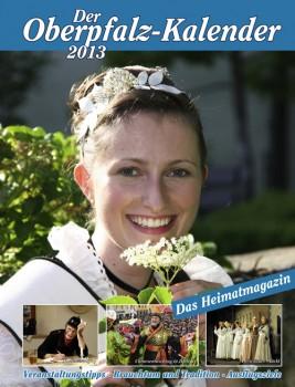 Oberpfalz-Kalender 2013 – Das Magazin für die Oberpfalz