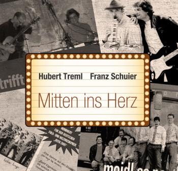 Hubert Treml – Franz Schuier Mitten ins Herz