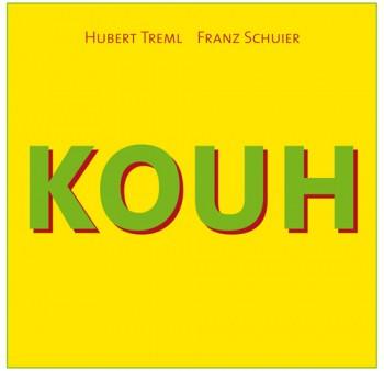Hubert Treml und Franz Schuier – KOUH