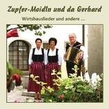 Zupfer-Moidln und da Gerhard
