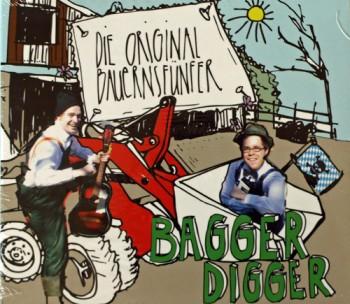 Die Original Bauernsfünfer – Bagger Digger
