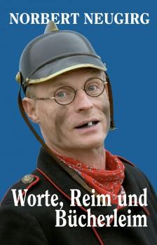 Norbert Neugirg – Worte, Reim und Bücherleim