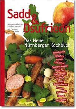 Sadd & Dsufriedn - Das Neue Nürnberger Kochbuch