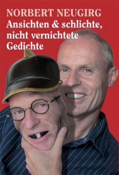 Norbert Neugirg – Ansichten und schlichte, nicht vernichtete Gedichte