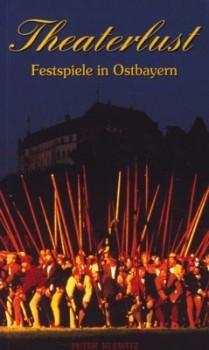 Theaterlust - Festspiele in Ostbayern (Antiquariat)