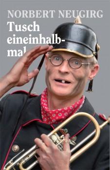 Norbert Neugirg – Tusch eineinhalbmal