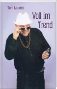 Toni Lauerer - Voll im Trend