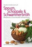 Spouzn, Schoppala & Schwammerbröih – Alte Oberpfälzer Rezepte