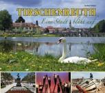 Tirschenreuth - eine Stadt blüht auf