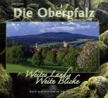 Die Oberpfalz - Weites Land, weite Blicke