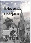 Kriegsende in der Oberpfalz