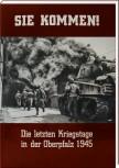 Sie kommen – Die letzten Kriegstage in der Oberpfalz 1945