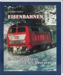 Eisenbahnen in Niederbayern und in der Oberpfalz