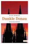 Dunkle Donau – Ein Regensburgkrimi