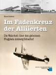 Im Fadenkreuz der Alliierten – Die Wahrheit über den Geheimflugplatz Schafhof