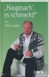 Toni Lauerer - Hauptsach' es schmeckt