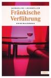Fränkische Verführung – Frankenkrimi aus Bayreuth