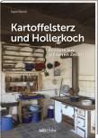 Kartoffelsterz und Hollerkoch – Kochbuch
