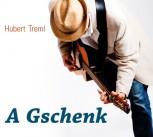 Hubert Treml – A Geschenk