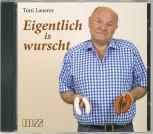 "Toni Lauerer live – ""Eigentlich is wurscht"""