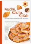 Kouchn, Köichla, Kipfala - Das Brauchtumsbackbuch quer durchs Jahr