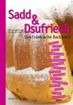 Sadd & Dsufriedn - Das fränkische Backbuch
