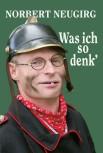 Norbert Neugirg - Was ich so denk