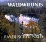 Waldwildnis grenzenlos – Nationalpark Bayerischer Wald